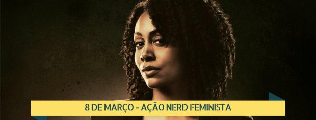 Preta, Nerd & Burning Hell, Ação Nerd Feminista #WeCanNerdIt