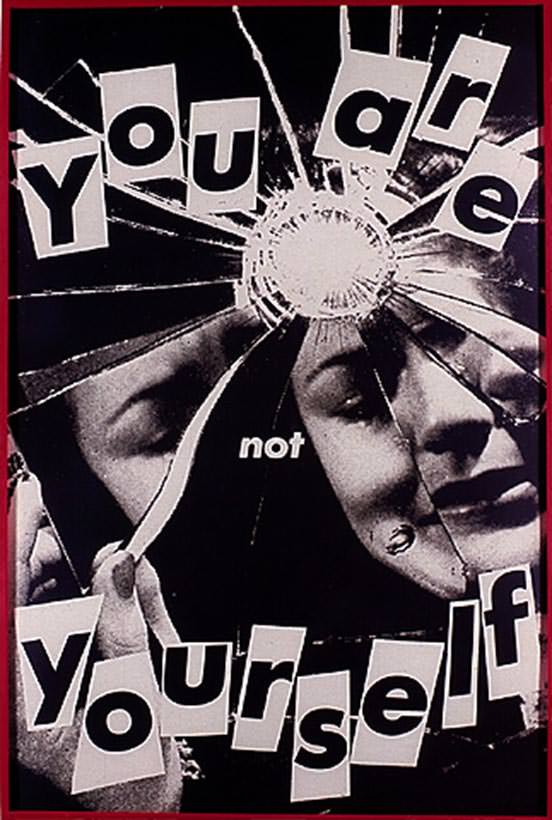 You are not yourself - Barbara Kruger