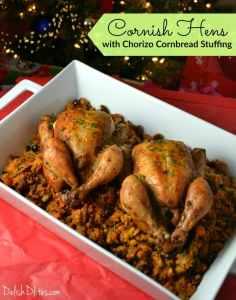 Cornish Hens With Chorizo Cornbread Stuffing   Delish D'Lites
