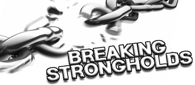 Breaking Strongholds: Self-Deliverance