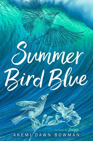 Summer Bird Blue by Akemi Dawn Bowman - Book Cover