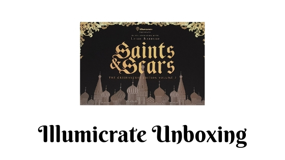 Illumicrate Book Box Saints and Scars Unboxing