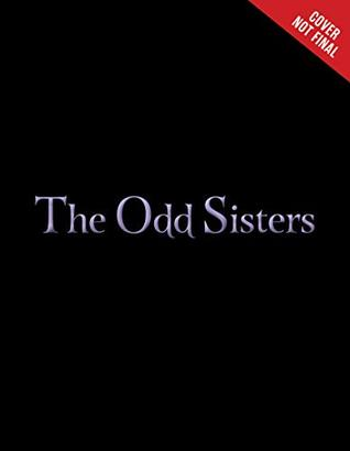 Disney's The Odd Sisters: A Villains Novel. Fairy tale retelling publishing in 2019.