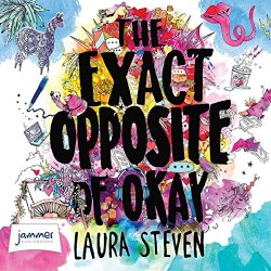 The Exact Opposite of Okay by Laura Stevens audiobook image