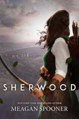 Sherwood by Meagan Spooner - Robin Hood retelling