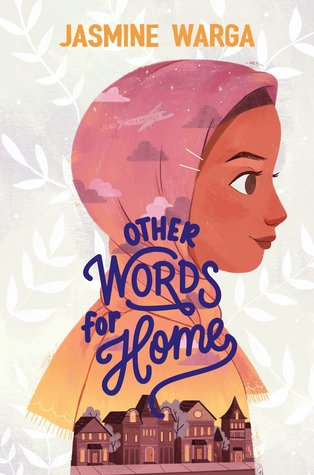 Other Words for Home by Jasmine Warga. Middle Grade Contemporary book.