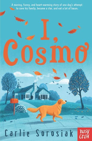 I, Cosmo by Carlie Sorosiak - Book Cover