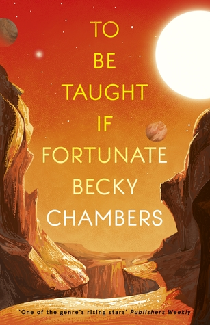 To Be Taught if Fortunate by Becky Chambers. Book cover art.