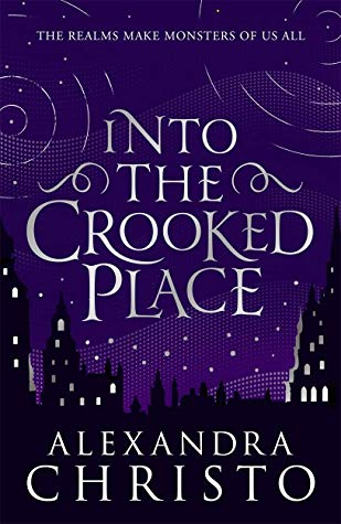 Into the Crooked Place by Alexandra Christo book cover. October 2019 book releases.