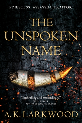 The Unspoken Name by A.K. Larkwood. The Serpent Gates Book One.