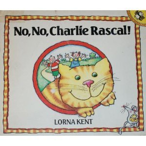 No, No, Charlie Rascal! by Lorna Kent. Book cover.