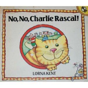 No, No, Charlie Rascal! by Lorna Kent. Book cover.