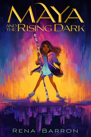 May 2020 book releases. Maya and the Rising Dark book cover.