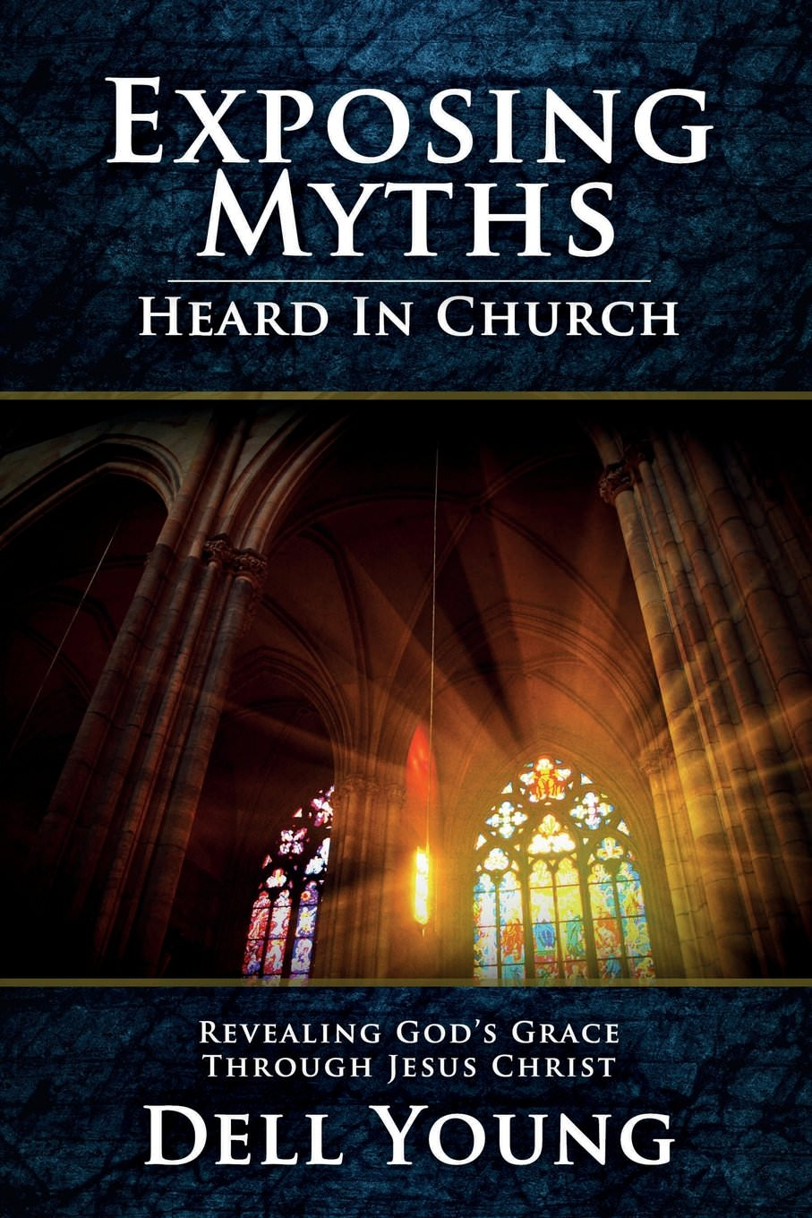 Exposting Myths Heard In The Church - Cover Of Book