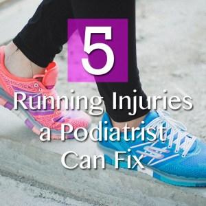 5 Running Injuries a Podiatrist Can Fix