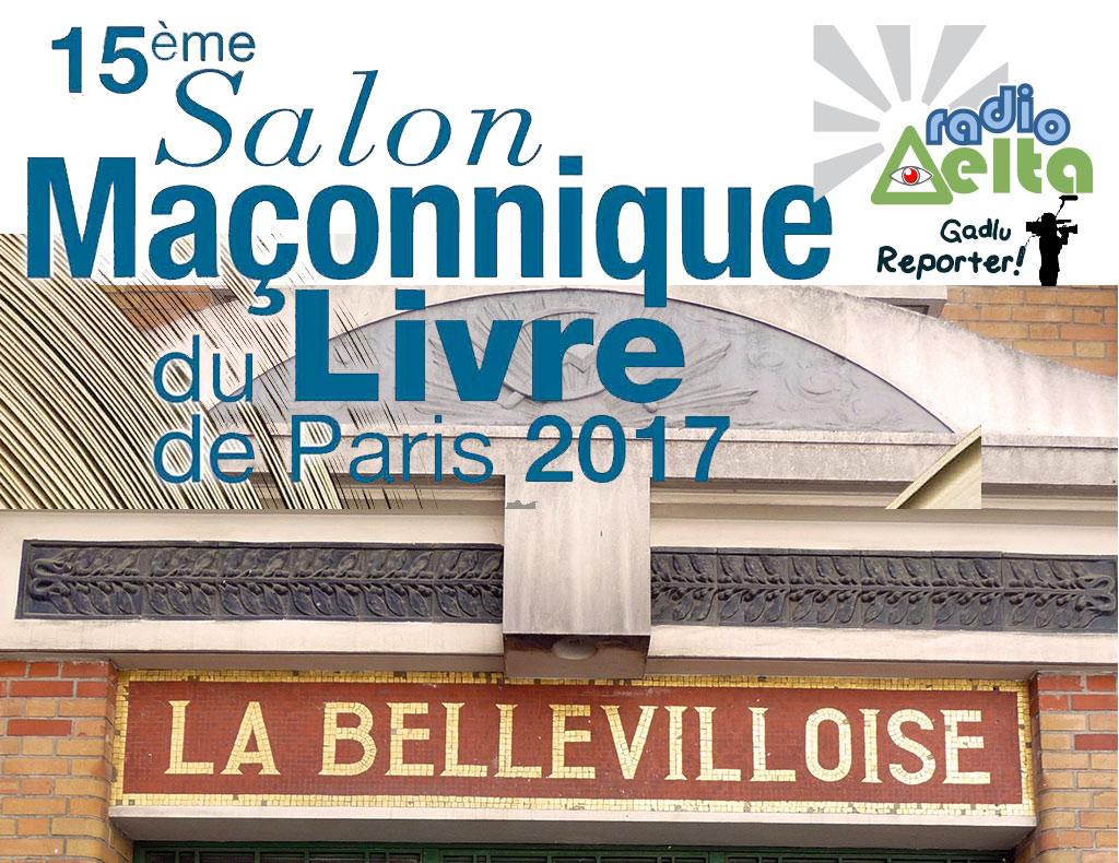 Gadlu Reporter n°3 – Le 15ème salon maçonnique du livre de Paris des 18 et 19 novembre 2017