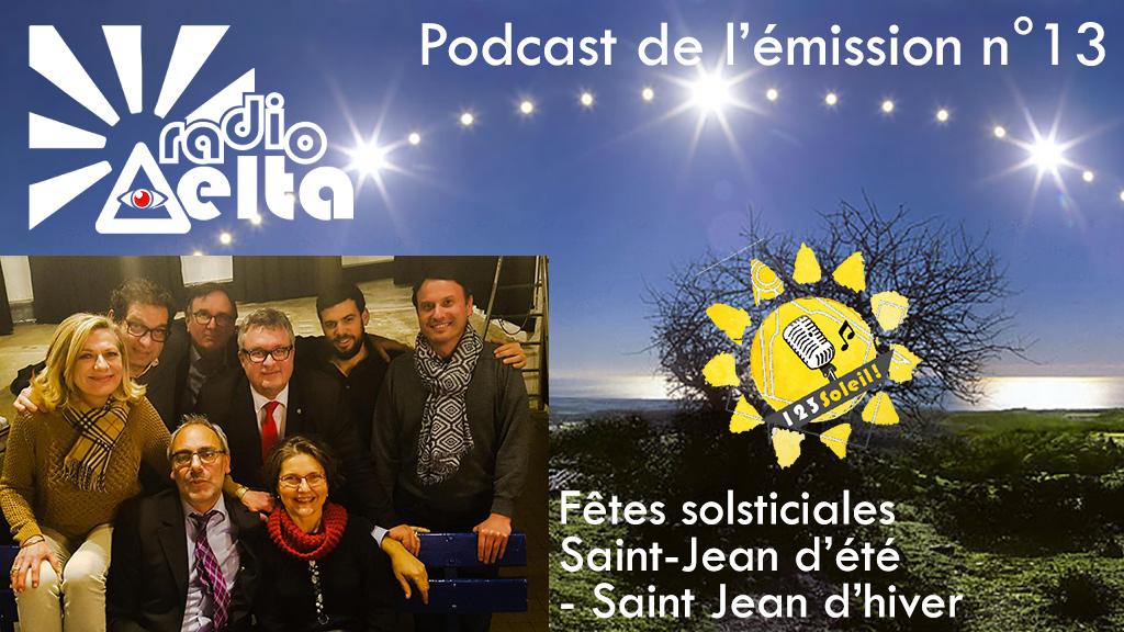 1,2,3, Soleil ! – 13 – 29 décembre 2017 – « Saint-Jean d'hiver, Saint Jean d'été, histoires solsticiales » – Podcast et vidéo