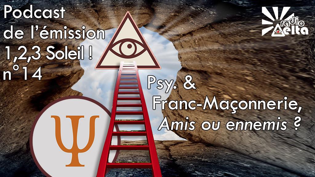 1,2,3, Soleil ! – 14 – 26 janvier 2018 – « Psy et Franc-maçonnerie, amis ou ennemis ? » – Podcast et vidéo