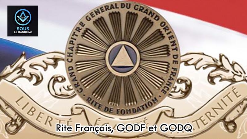 Sous le bandeau – n°5 : Rite Français, GODF et GODQ