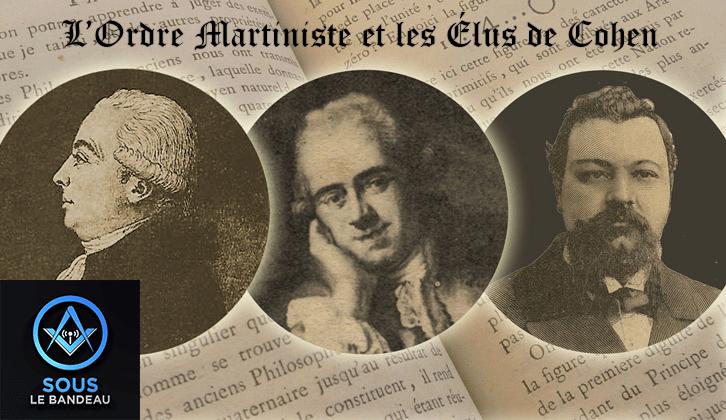 Sous le Bandeau – Émission #16 – L'Ordre Martiniste et les Élus de Cohen