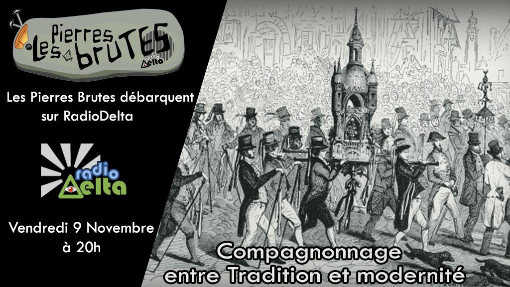 Les Pierres Brutes #3 – 9 novembre 2018 – Le compagnonnage, entre Tradition et modernité