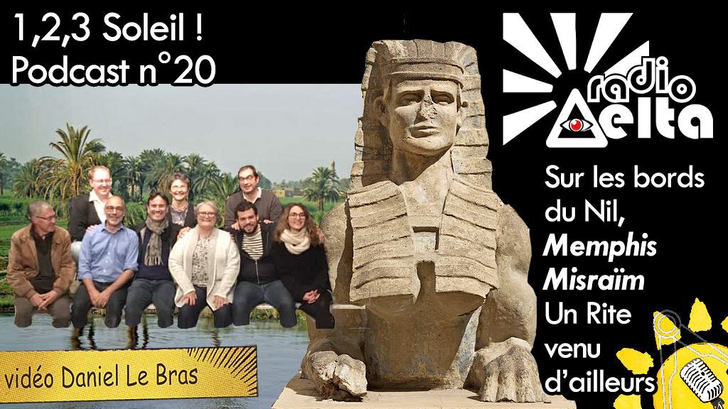 1,2,3, Soleil ! #20 – 28 septembre 2018 – Podcast et vidéo de l'émission « Sur les bords du Nil, Memphis Misraïm, Rite venu d'Égypte »
