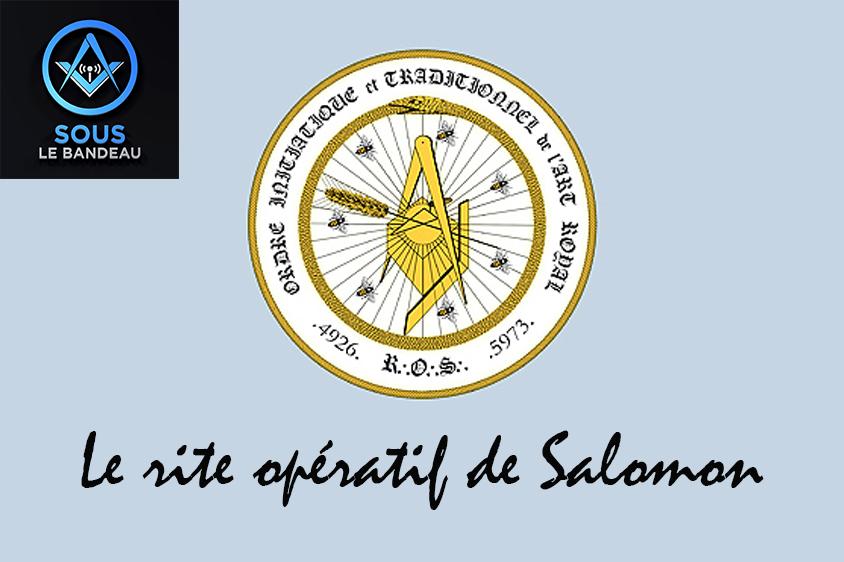 Sous le Bandeau – Émission #21 – Le rite opératif de Salomon et OITAR