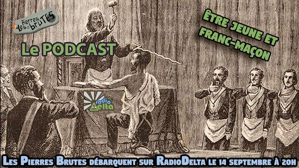 Les Pierres brutes #1 – 14 septembre 2018 : Podcast de l'émission « Être jeune et Franc-maçonne ou Franc-maçon, mais pourquoi ? »