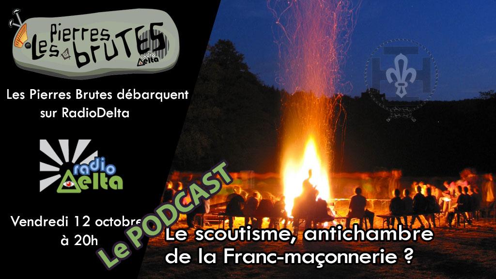 Les Pierres Brutes #2 – 12 Octobre 2018 – Podcast de l'émission : « Le scoutisme, antichambre de la  Franc-maçonnerie ? »