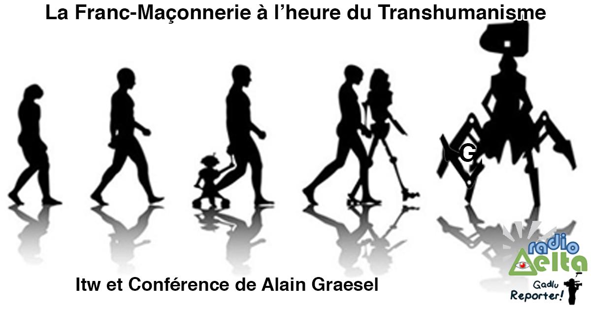 Gadlu Reporter n°10 – ITW Alain Graesel – La Franc-Maçonnerie à l'heure du Transhumanisme – Podcast