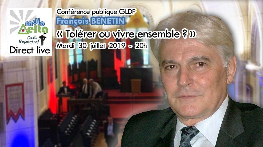 Gadlu Reporter Live : Conférence publique GLDF – François Bénetin – 30 juillet 2019 – 20 heures