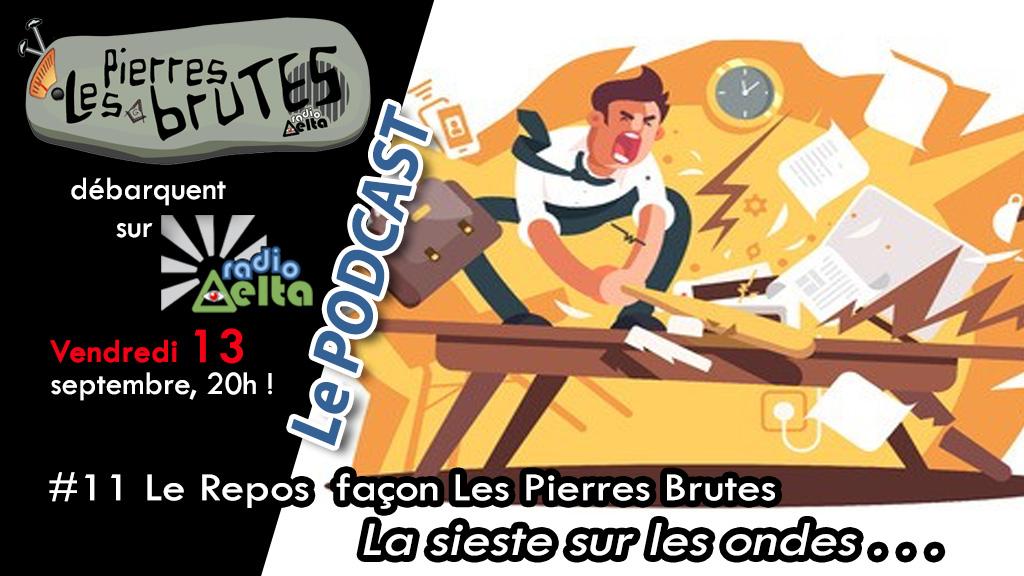 Les Pierres Brutes #11 – 13 septembre 2019 – Podcast « La sieste, sur les ondes ! »