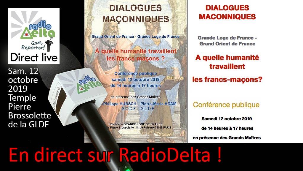 Delta-Info : « Dialogues maçonniques : GODF – GLDF  A quelle humanité travaillent les Francs-maçons ? » à la Grande Loge de France – Samedi 12 oct. sept. 2019 – 14h-17h