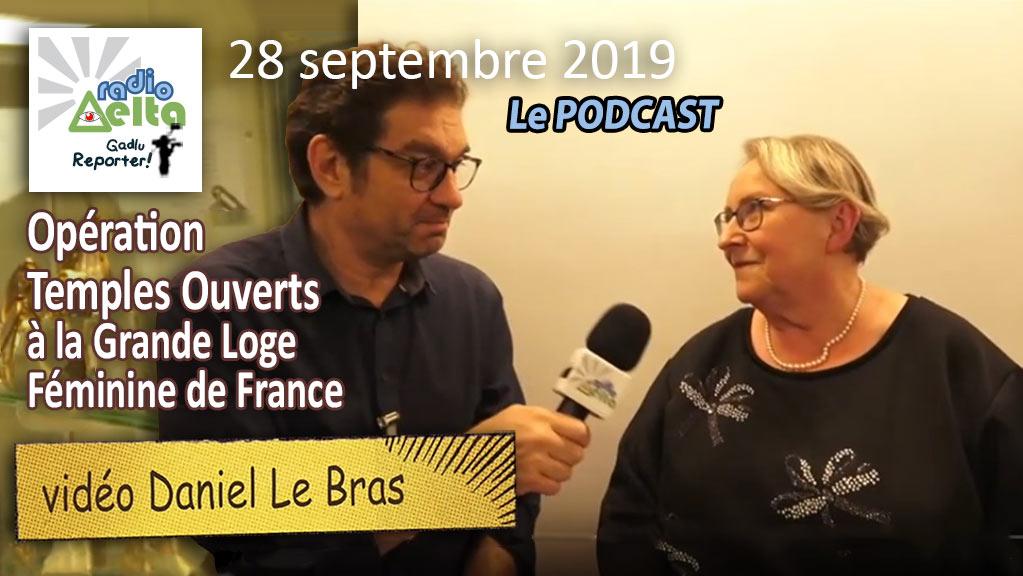 Gadlu Reporter n°17 – 28 sept. 2019 – « Temples ouverts à la Grande Loge Féminine de France et interview de Marie-Claude Kervalla » – Podcasts et vidéo