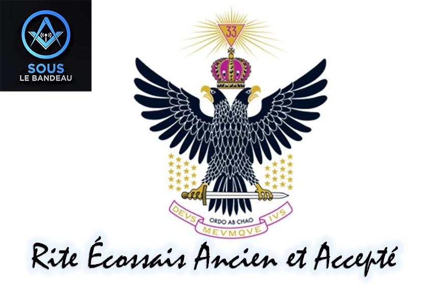 Sous le Bandeau – Émission #33 – Le rite écossais ancien et accepté