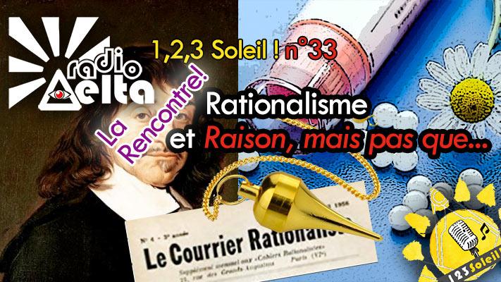 1,2,3, Soleil ! #33 – 31 janvier 2020 : « rationalisme vs mais pas que » et « Didier Convard (Le Triangle secret) pour son nouveau projet… »