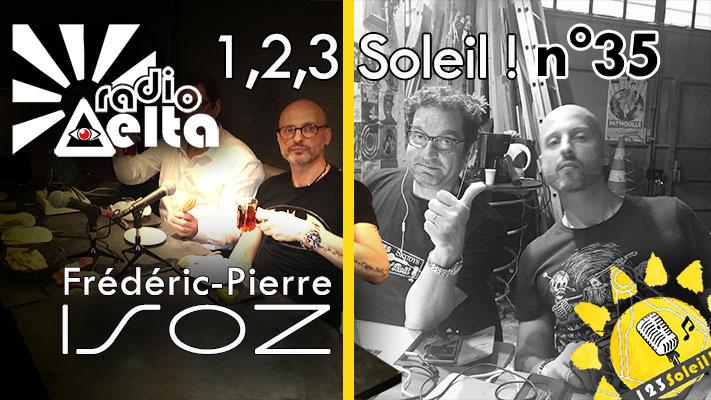 1,2,3 Soleil ! – 35 – « Frédéric-Pierre Isoz » – 27 mars 2020