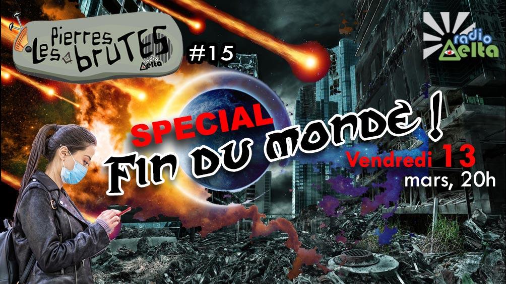 Les Pierres Brutes #15  – Spécial « en direct de la Fin du monde ! » – 13 mars 2020