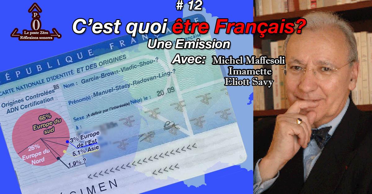 [le PODCAST] Être Français ? C'est quoi ?Michel Maffesoli-Imamette-Elliot Savy (Le poste Zéro #12)