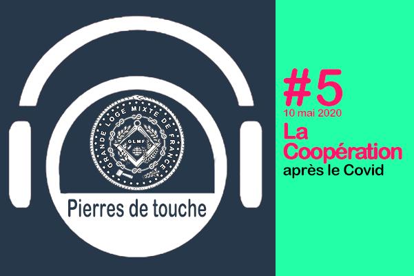Pierres de touche #5 – Dimanche 10 mai – La coopération, après le Covid – une émission hebdo de la GLMF ! – Podcast