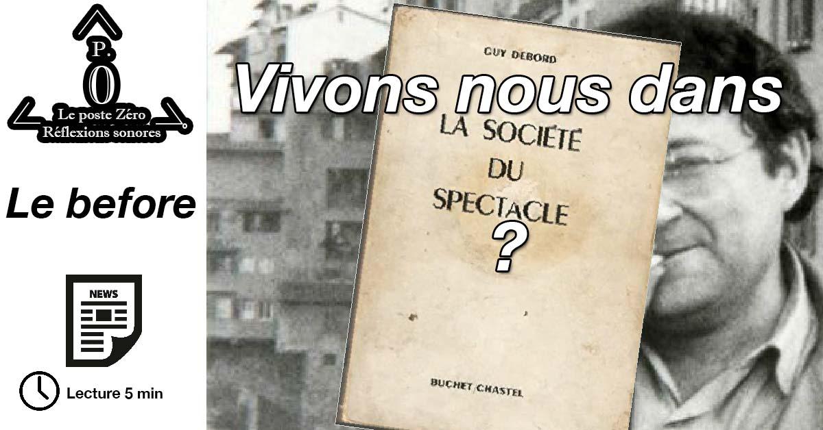 [ARTICLE]Vivons nous dans la Société du Spectacle?