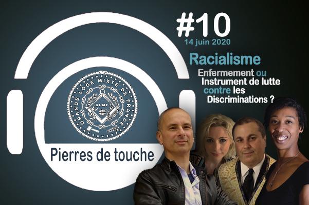 Pierres de touche #10 – Le racialisme,  instrument de lutte contre les discriminations ou enfermement ? – Dimanche 14 juin 2020 – l'hebdo de la GLMF ! – Podcast