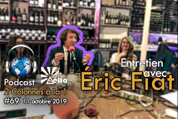 2 Colonnes à la 1 – 69 – « Eric Fiat – 11 octobre 2019 – Podcast