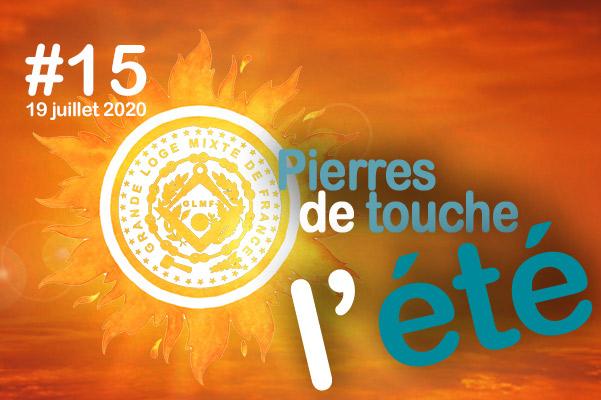 Pierres de touche, l'été ! #15 – Dimanche 19 juillet – l'hebdo estival de la GLMF ! – Podcast