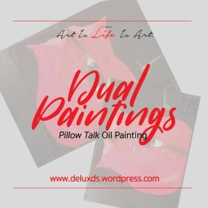 Dual Painting - Pillow Talk