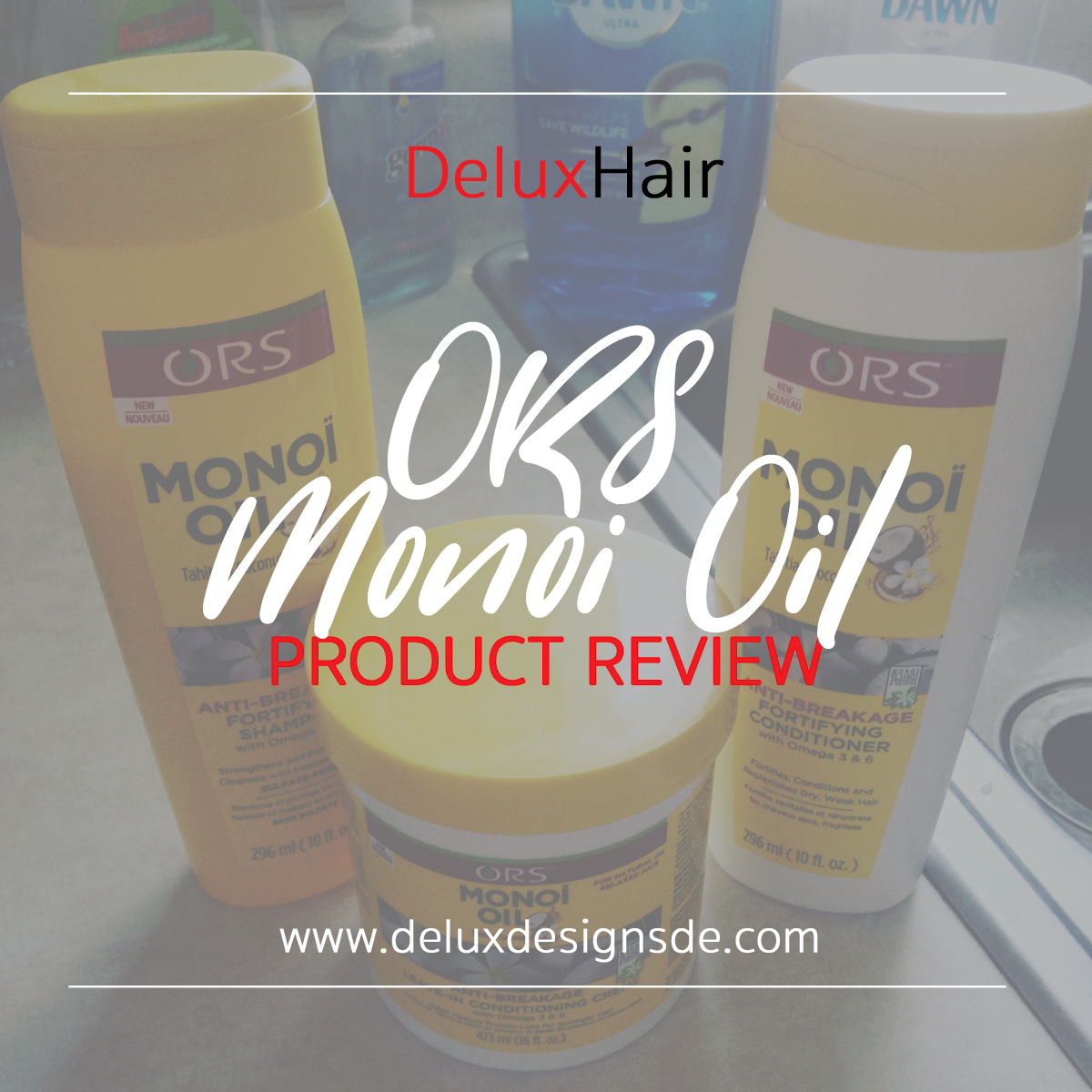 DeluxHair - ORS Monoi Oil Product Review