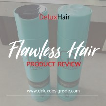 Flawless Hair Product Review