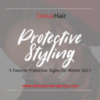 DeluxHair - Protective Styling For Winter 2017