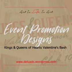 Event Promotion Designs - Kings & Queens Heart