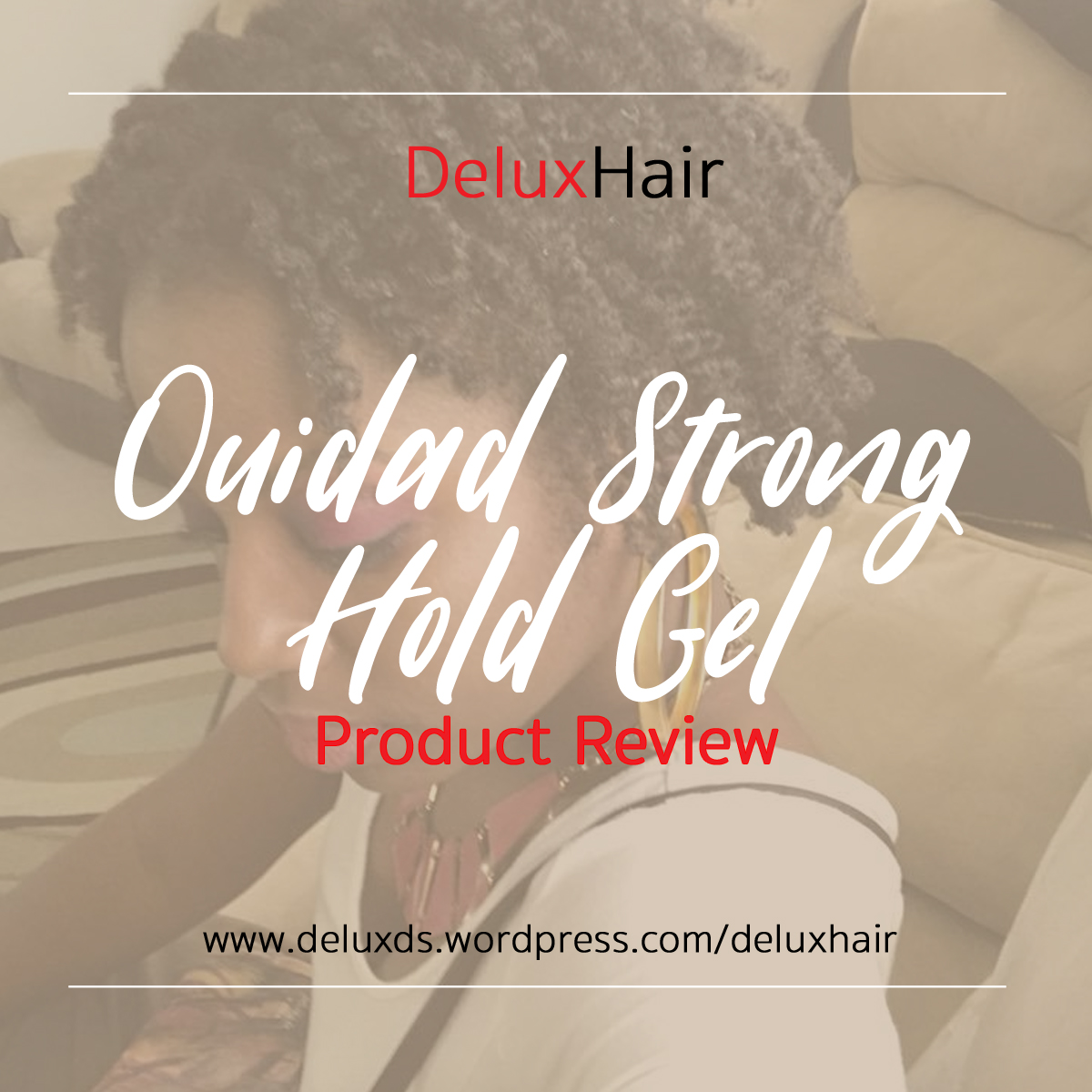 DeluxHair - Ouidad Advanced Climate Control Heat & Humidity Strong Hold Gel Product Review